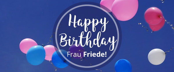 Happy Birthday Frau Friede